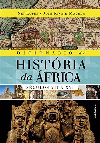 Dicionário de História da África. Séculos VII a XVI, livro de Nei Lopes, José Rivair Macedo