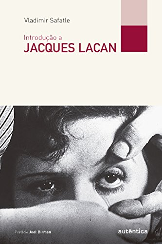 Introdução a Jacques Lacan, livro de Vladimir Safatle