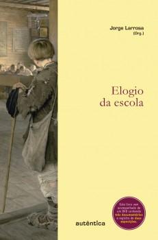 Elogio da escola, livro de Jorge Larrosa