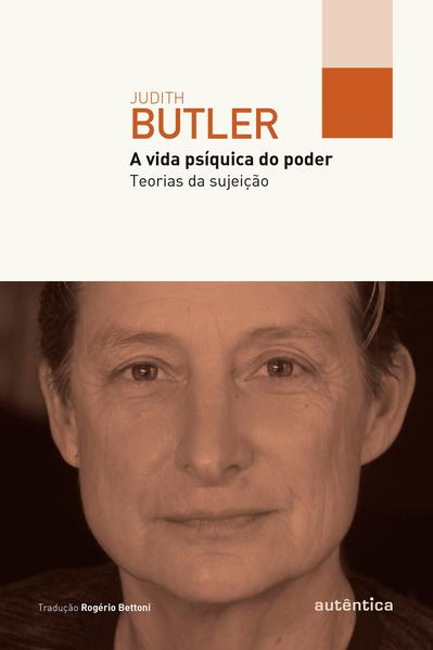 A Vida Psíquica do Poder. Teorias da Sujeição, livro de Judith Butler