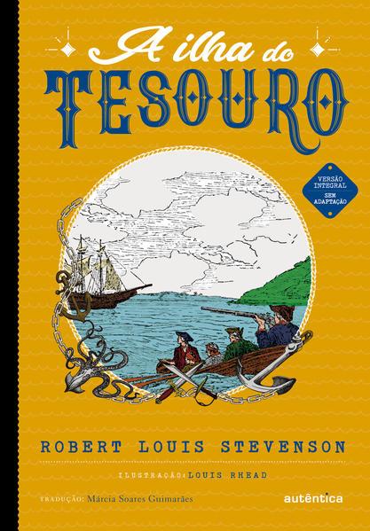 A ilha do tesouro - (Texto integral - Clássicos Autêntica), livro de Robert Louis Stevenson