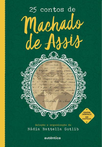 25 contos de Machado de Assis - (Texto integral - Clássicos Autêntica), livro de Machado de Assis