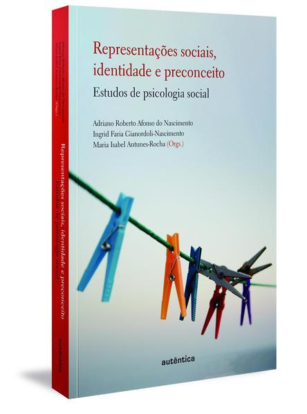 Representações sociais, identidade e preconceito. Estudos de Psicologia Social, livro de