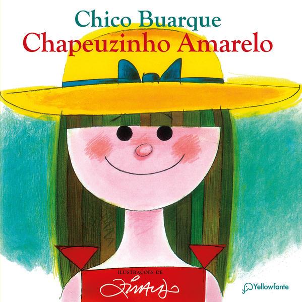 Chapeuzinho Amarelo - nova edição, livro de Chico Buarque
