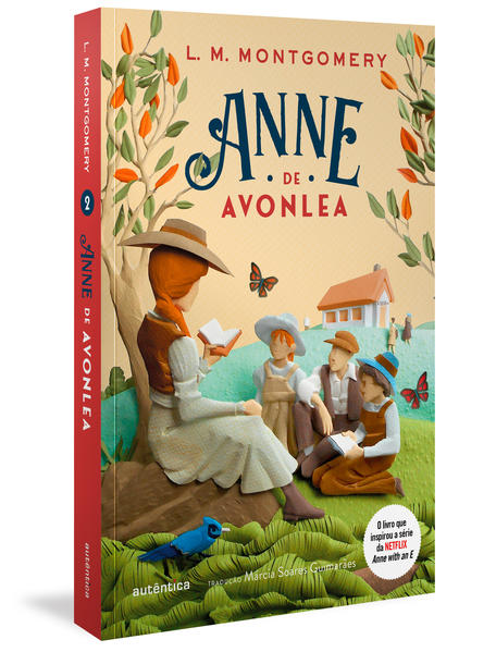 Anne de Avonlea - (Texto integral - Clássicos Autêntica), livro de Lucy Maud Montgomery, Márcia Soares Guimarães