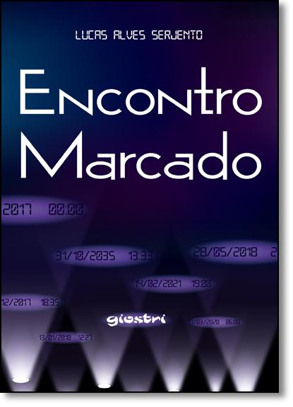 Encontro Marcado, livro de Lucas Alves Serjento