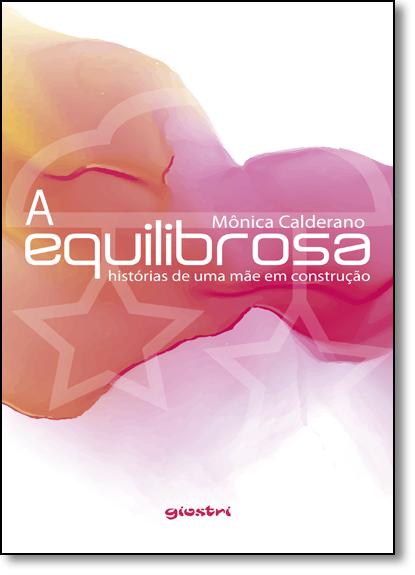 Equilibrosa: História de Uma Mãe em Construção, livro de Mônica Calderano