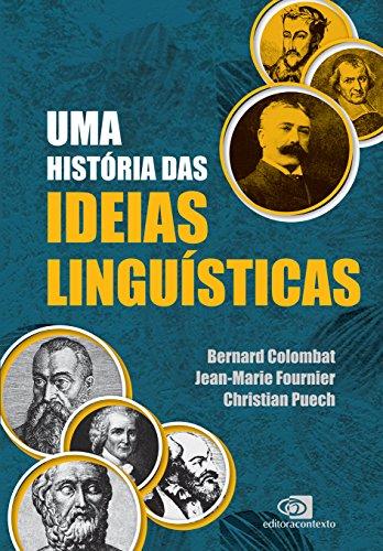 Uma História das Ideias Linguísticas, livro de Bernard Colombat, Jean-Marie Fournier, Christian Puech
