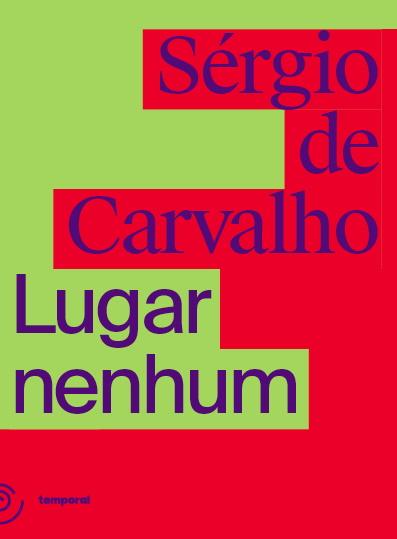 Lugar nenhum, livro de Sergio de Carvalho
