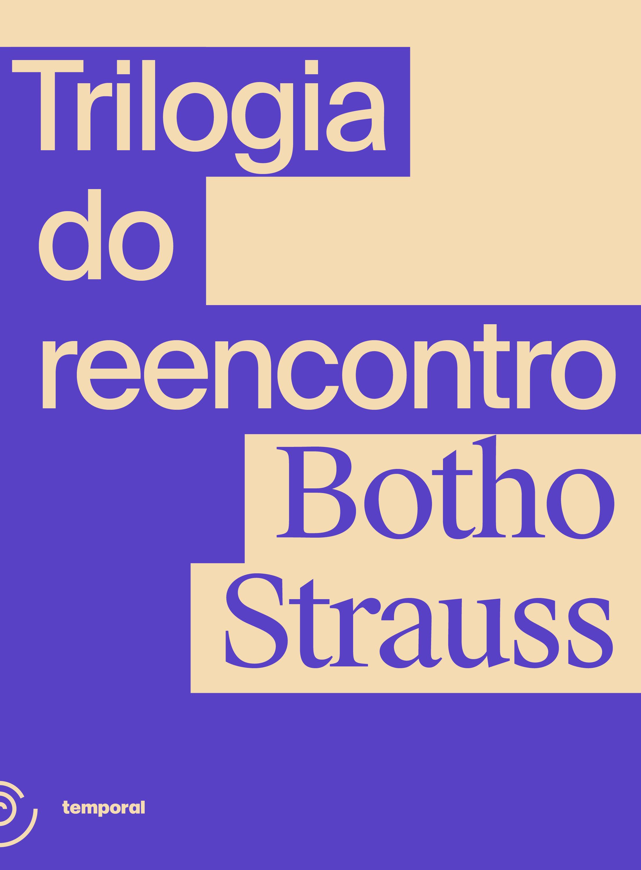 Trilogia do reencontro, livro de Botho Strauss
