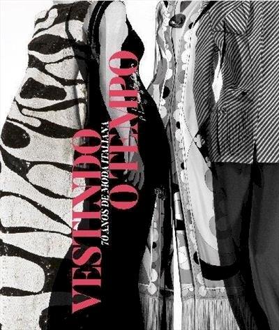 Vestindo o tempo - 70 anos de moda italiana, livro de João Braga