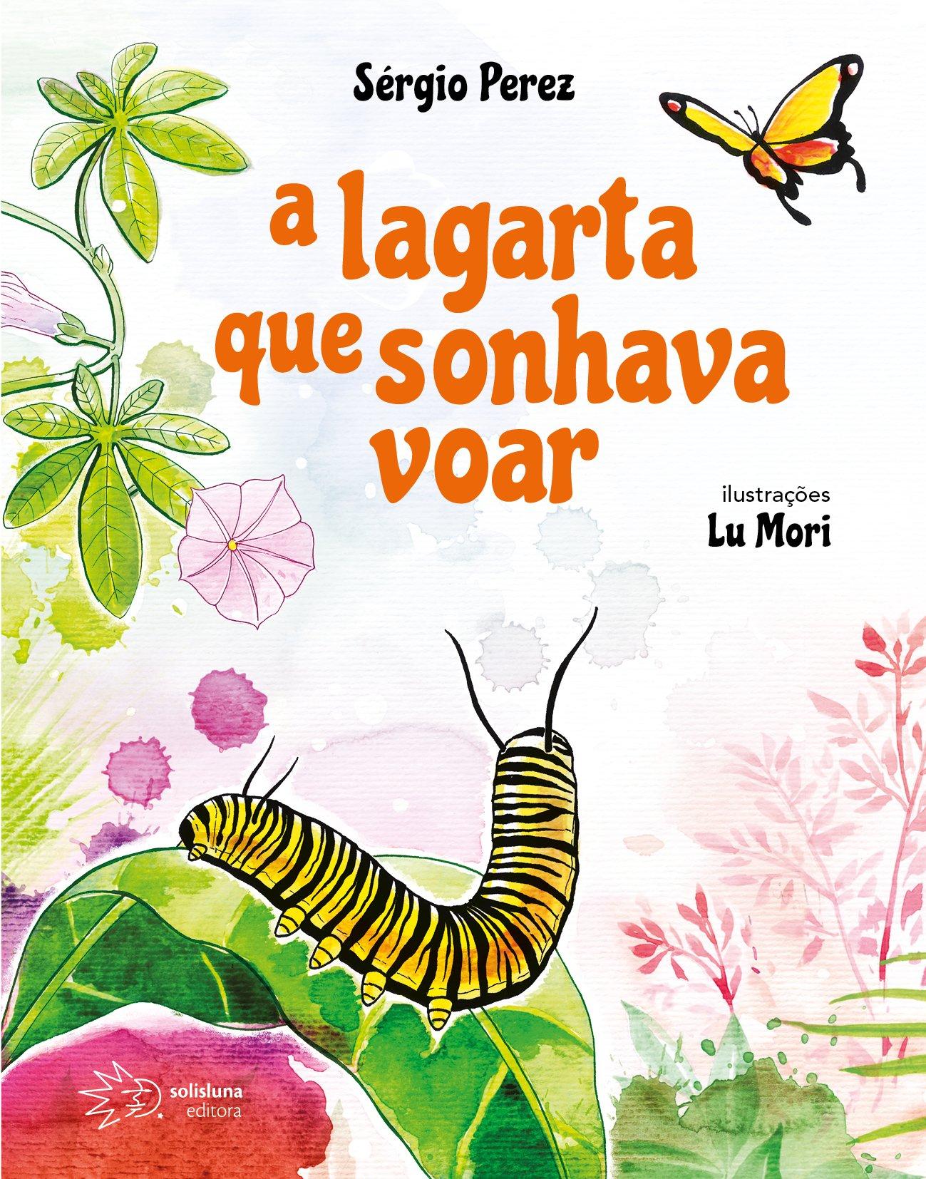 A lagarta que sonhava voar, livro de Sérgio Perez