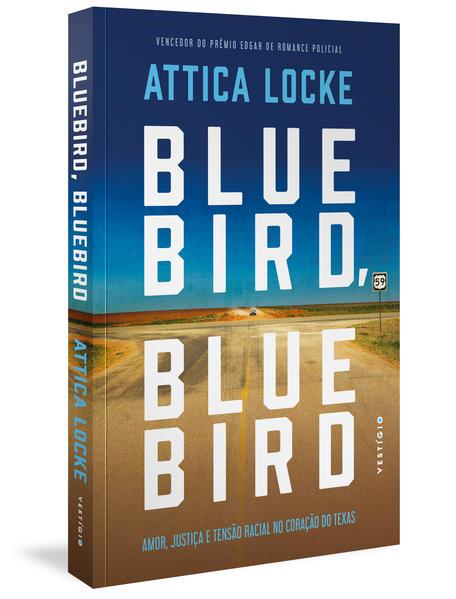 Bluebird, Bluebird: Amor, justiça e tensão racial no coração do Texas, livro de Attica Locke, Luis Reyes Gil