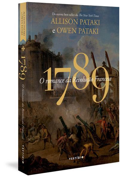 1789 - O romance da Revolução Francesa, livro de Allison Pataki, Owen Pataki