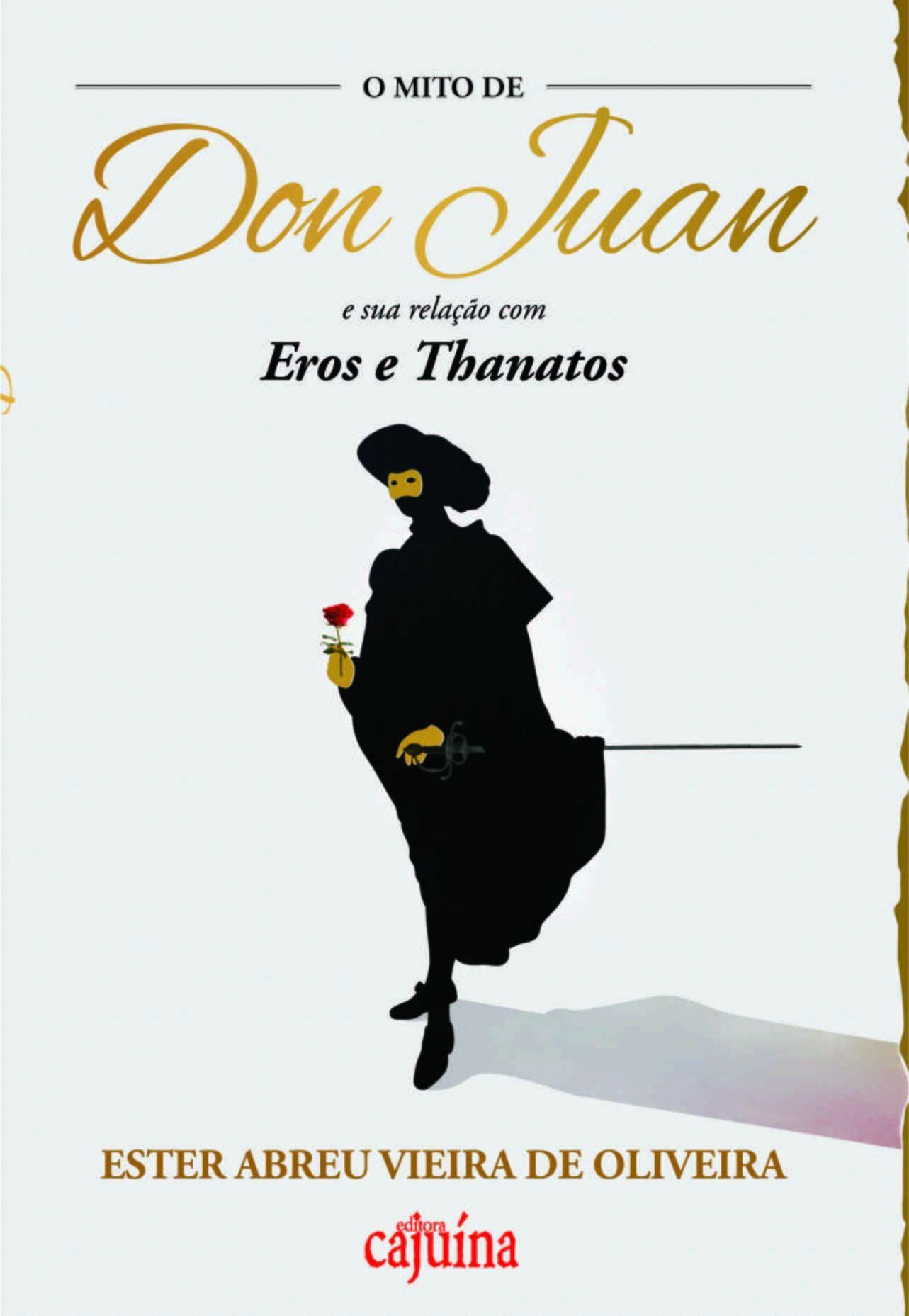 O mito de Don Juan e sua relação com Eros e Thanatos, livro de Ester Abreu Vieira de Oliveira