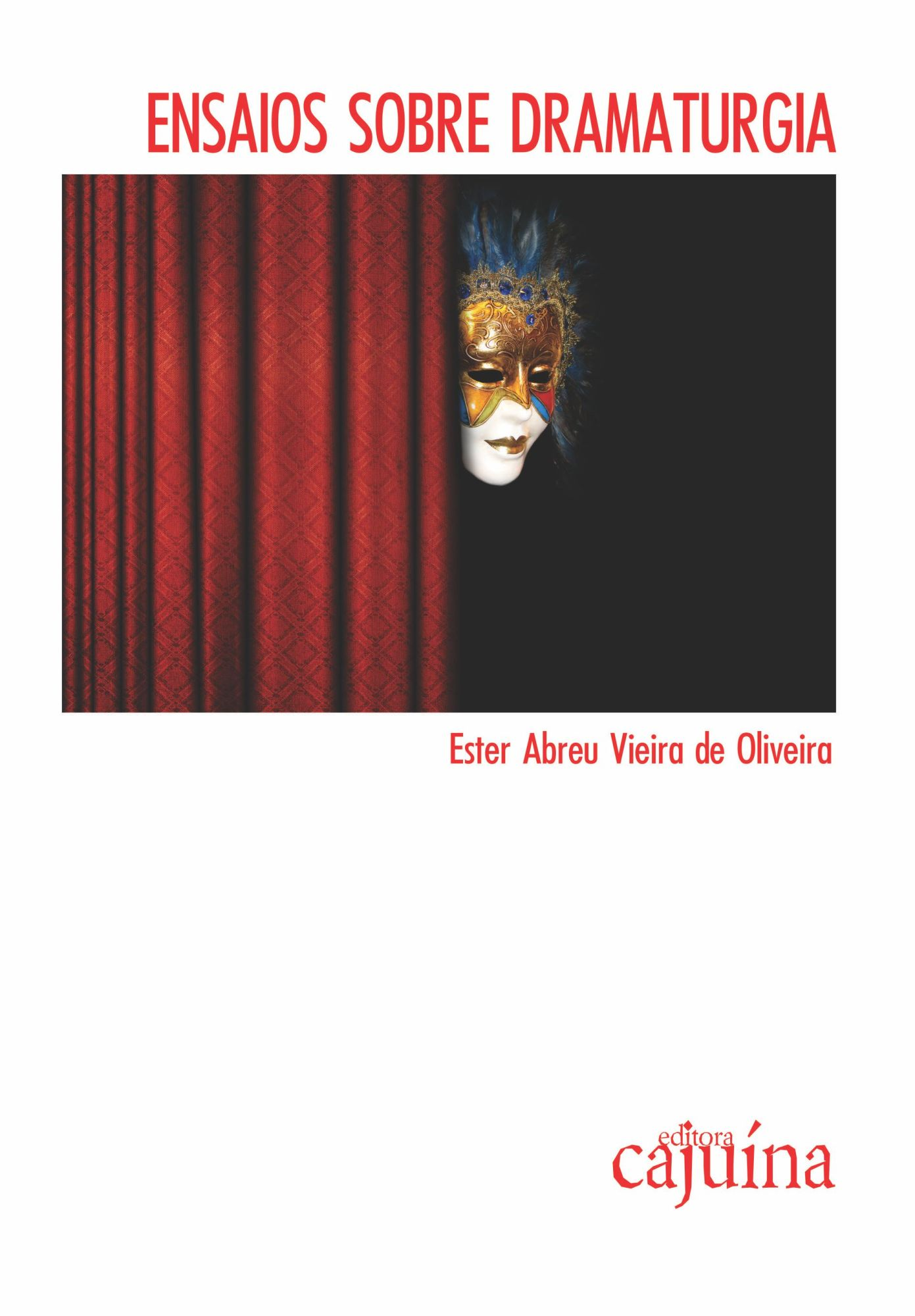 Ensaios sobre dramaturgia, livro de Ester Abreu Vieira de Oliveira