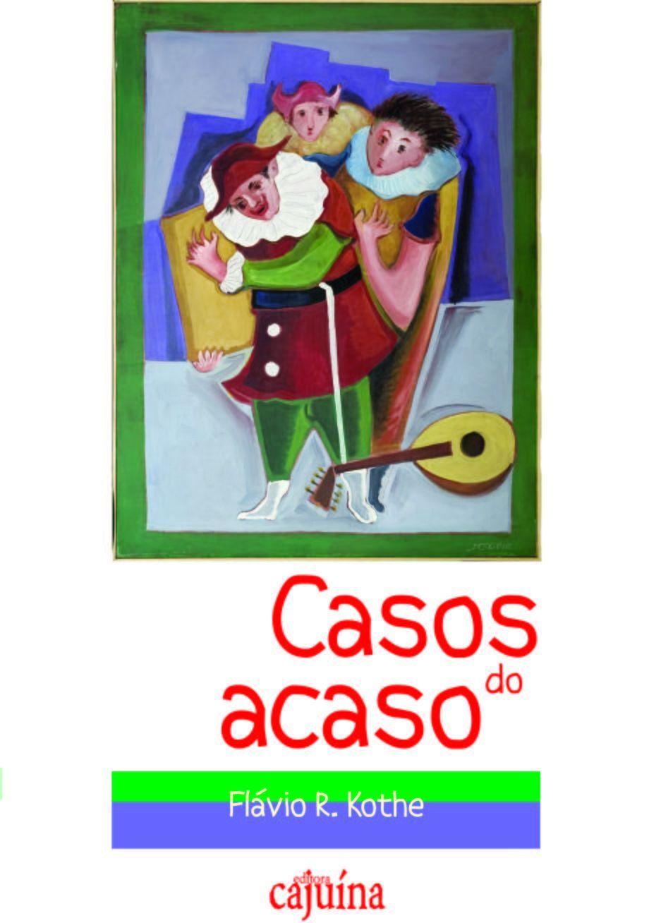Casos do acaso, livro de Flávio R. Kothe