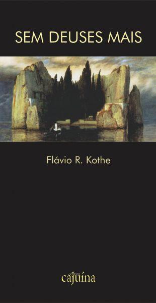 Sem deuses mais, livro de Flávio R Kothe