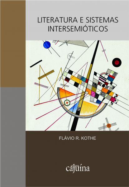 Literatura e sistemas intersemióticos, livro de Flávio R. Kothe