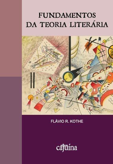 Fundamentos da teoria literária, livro de Flávio R. Kothe