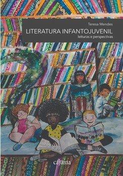 Literatura infantojuvenil. Leituras e perspectivas, livro de Teresa Mendes