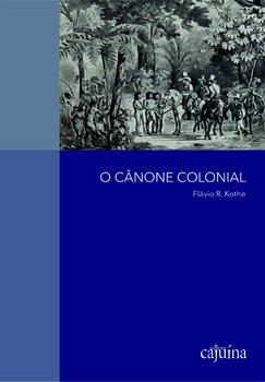 O cânone colonial, livro de Flávio R. Kothe
