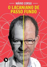 O Lacaniano de Passo Fundo, livro de Corso, Mário