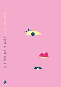 A fada sem cabeça, livro de Pellanda, Luís Henrique