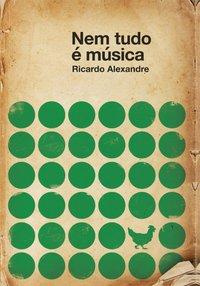Nem Tudo é Música, livro de Alexandre, Ricardo