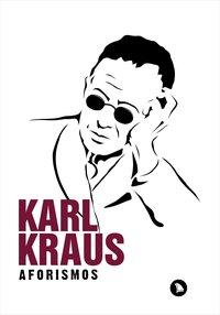 Aforismos - 2ª Edição, livro de Kraus, Karl