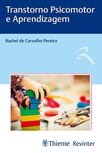 Transtorno Psicomotor e Aprendizagem, livro de Rachel de Carvalho Pereira