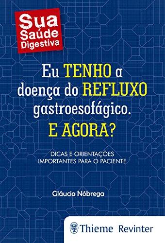 Eu Tenho a Doença do Refluxo Gastroesofágico. E Agora?, livro de Gláucio Nóbrega