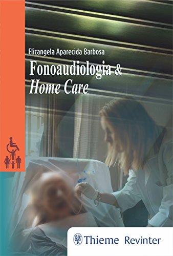 Fonoaudiologia e Home Care, livro de Elizangela Aparecida Barbosa