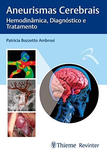Aneurismas Cerebrais: Hemodinâmica, Diagnóstico e Tratamento, livro de Patricia Bozzeto Ambrosi