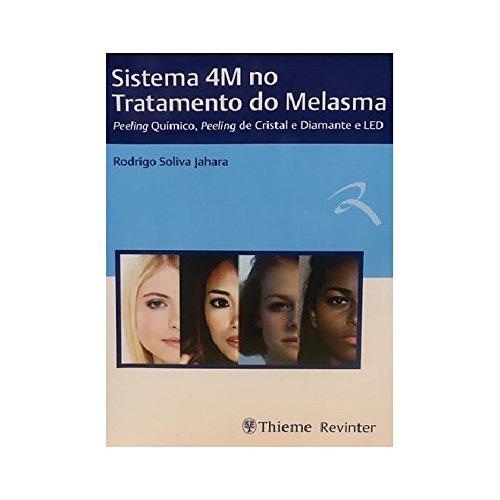 Sistema 4M no Tratamento do Melasma: Peeling Químico, Peeling de Cristal e Diamante e LED, livro de Rodrigo Soliva Jahara