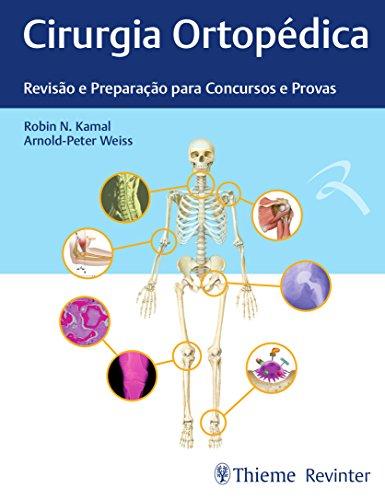 Cirurgia Ortopédica: Revisão e Preparação Para Concursos e Provas, livro de Robin N. Kamal, Arnold-Peter Weiss