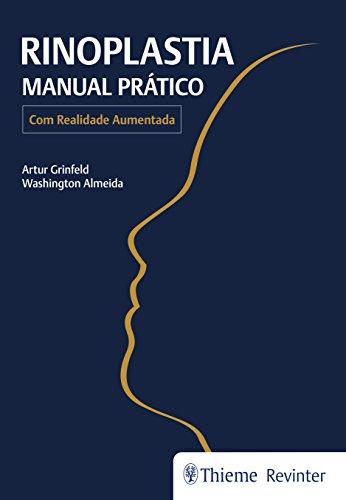 Rinoplastia: Manual Prático - Com Realidade Aumentada, livro de Artur Grinfeld, Washington Almeida