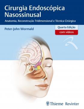 Cirurgia Endoscópica Nasossinusal - Anatomia, Reconstrução Tridimensional e Técnica Cirúrgica (4ª ed.), livro de Peter-john Wormald