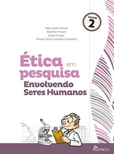 ETICA EM PESQUISA ENVOLVENDO SERES HUMANOS - VOL 2, livro de Ilda Lopes, Beatriz França, Cauê Krüger, Mirian Guebert