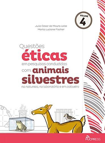 ETICA EM PESQUISAS CONDUZIDAS COM ANIMAIS SILVESTRES - VOL 4, livro de Julio Cesar Leite, Marta Fischer