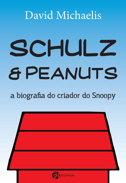 Schulz & Peanuts: A Biografia do Criador do Snoopy, livro de David Michaels