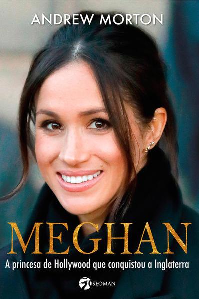 Meghan. A princesa de Hollywood que conquistou a Inglaterra, livro de Andrew Morton