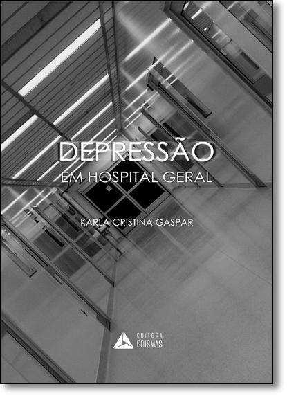 Depressão em Hospital Geral, livro de Karla Cristina Gaspar