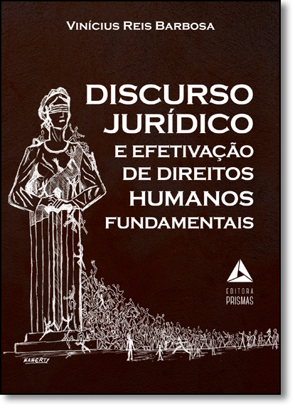 Discurso Jurídico e Efetivação de Direitos Humanos Fundamentais, livro de Vinícius Reis Barbosa
