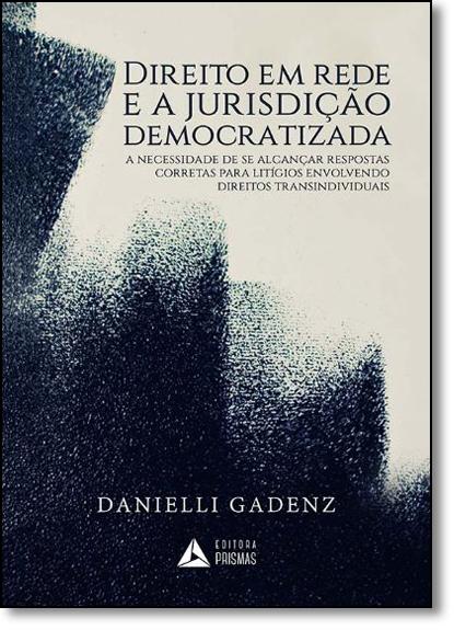 livro: Direito Em Rede e a Jurisdição Democratizada, de Danielli Gadenz