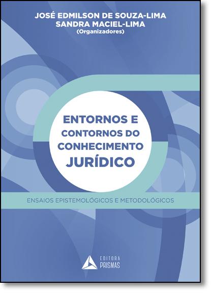 Entornos e Contornos do Conhecimento Jurídico: Ensaios Epistemológicos e Metodológicos, livro de José Edmilson de Souza-lima