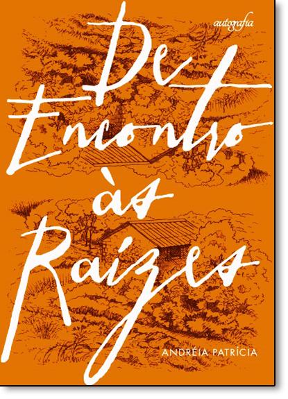 De Encontro Às Raízes, livro de Andréia Patrícia
