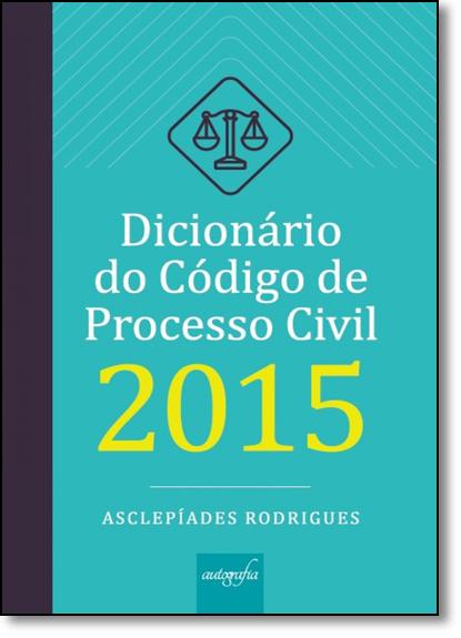Dicionário do Código de Processo Civil de 2015, livro de Asclepíades Rodrigues