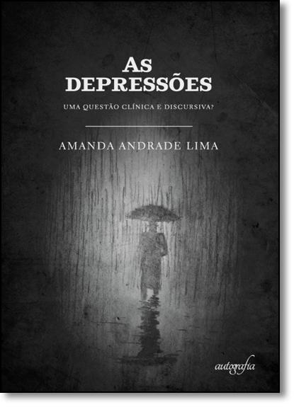 Depressões, As: Uma Questão Clínica e Discursiva?, livro de Amanda Andrade Lima