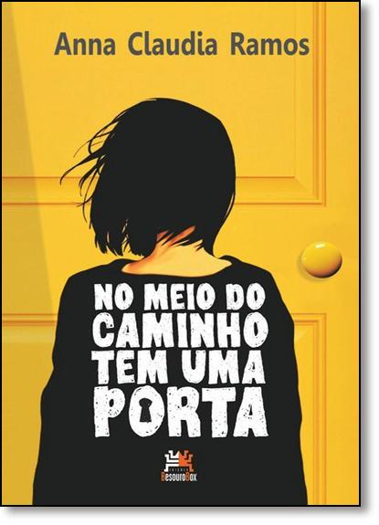 No Meio do Caminho Tem Uma Porta, livro de Anna Claudia Ramos
